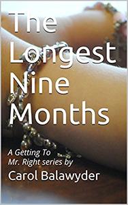 Longest Nine Months